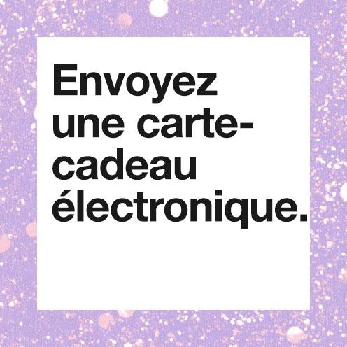 Envoyez une carte-cadeau électronique.